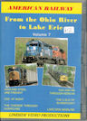 American Railway: Vol 7 'From the Ohio River to Lake Erie'