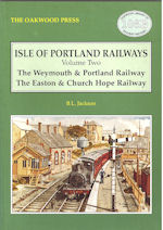 Isle of Portland Railways Volume Two