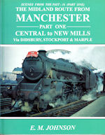 Scenes from the Past : 16 The Midland Route from Manchester Part One