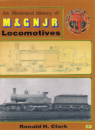 An Illustrated History of M & GNJR Locomotives