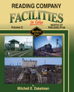 Reading Company Facilities in Color Volume 2 : North of Philadelphia