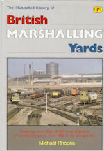 The Illustrated History of British Marshalling Yards
