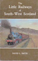 The Little Railways of South-West Scotland