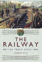 The Railway : British Track since 1804