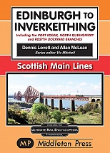 Edinburgh To Inverkeithing.: including The Port Edgar, North Queensferry And Rosyth Dockyard Branches