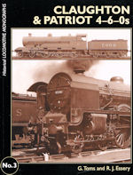 Historical Locomotive Monographs:No. 3 Claughton & Patriot 4-6-0s
