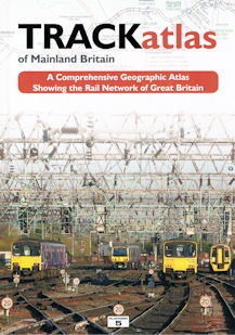 Trackatlas of Mainland Britain - A Comprehensive Geographic Atlas Showing the Rail Network of Great Britain