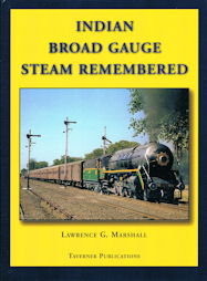 Indian Broad Gauge Steam Remembered