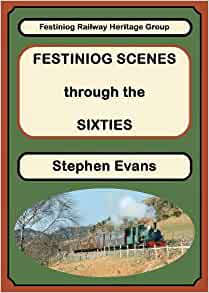 Festiniog Scenes through the Sixties