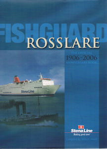Fishguard Rosslare 1906 - 2006 - The Official Anniversary Book