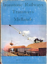 The Ironstone Railways and Tramways of the Midlands