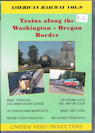 American Railway: Vol 9 - 'Trains along the Washington-Oregon Border