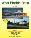 West Florida Rails in Color Volume 1