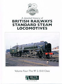 A detailed history of British Railways Standard Steam Locomotives: Volume 4: The 9F 2-10-0 Class