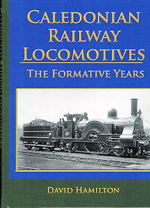Caledonian Railway Locomotives: The Formative Years