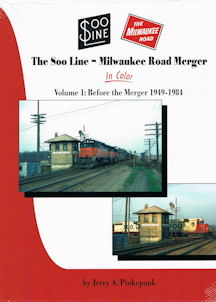 The Soo Line - Milwaukee Road Merger in Color