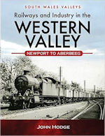 Railways and Industry in the Western Valley- Newport to Aberdare