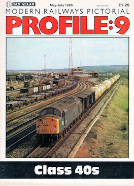Modern Railways Pictorial Profile: 9 - Class 40s