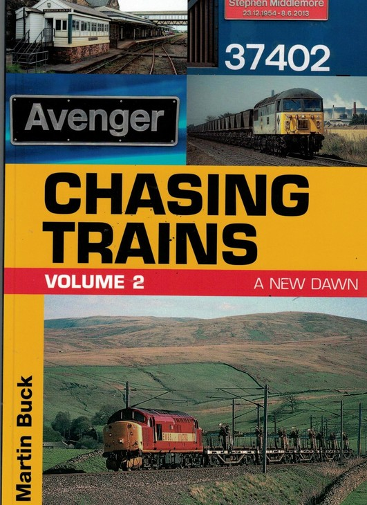 Chasing Trains Volume Two: A New Dawn