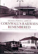 Cornwall's Railways Remembered - Signals,Points & Aspects