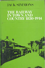 The Railway in Town and Country 1830-1914
