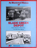 An Illustrated History of Slade Green Depot