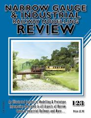 Narrow Gauge & Industrial Railway Modelling Review No 123