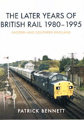The Later Years of British Rail 1980 - 1995