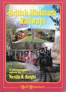 British Miniature Railways - A Photographic Survey by Neville R. Knight