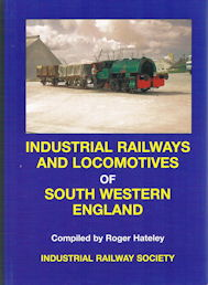Industrial Railways and Locomotives of South Western England