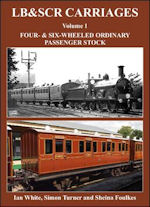 LB&SC Carriages Volume 1 : Four and six-wheeled Ordinary Passenger Stock