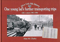One young lad's further trainspotting trips - with a camera 1961 - 1964