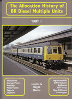 The Allocation History of BR Diesel Multiple Units - Part 1 Nos 50000-51828