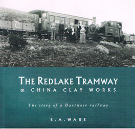The Redlake Tramway and China Clay Works