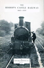 The Bishop's Castle Railway 1865 - 1935