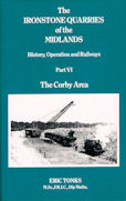The Ironstone Quarries of the Midlands: Part VI The Corby Area