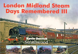 London Midland Steam Days Remebered III