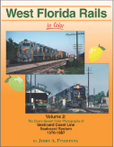 West Florida Rails in Color Vol 2:SCL, SBD 1970-87