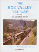The Exe Valley Railway including The Tiverton Branch