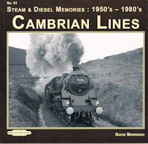 Steam & Diesel Memories: 1950's - 1980's No. 61 Cambrian Lines