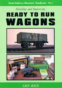 Model Railways Illustrated Handbooks No.1 Detailing and Improving Ready to Run Wagons