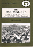 The USA 756th RSB (Railway Shop Battalion) At Newport (Ebbw Junction)