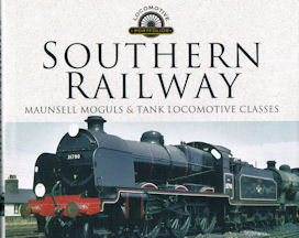 Southern Railway Maunsell Moguls & Tank Locomotive Classes