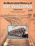 An Illustrated History of BR Wagons Volume One
