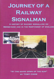 Journey of a Railway Signalman - A History of Railway Signalling on Merseyside and in the Northwest of England