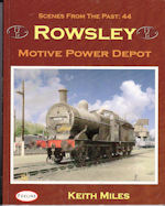 Scenes from the Past : 44 Rowsley Motive Power Depot