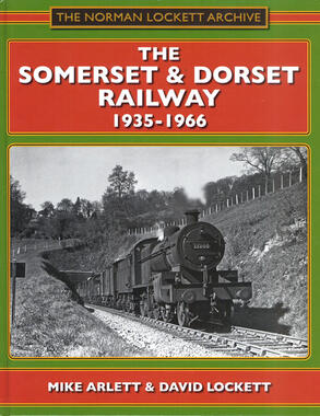 The Somerset & Dorset Railway 1936-1966