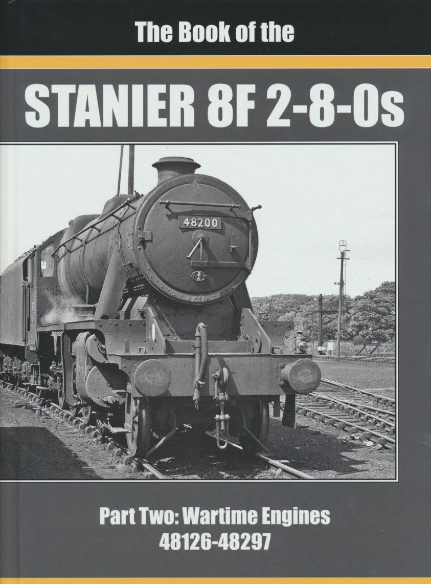The Book of the Stanier 8F 2-8-0s Part Two: