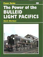 The Power of the Bulleid Light Pacifics