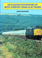 An Illustrated History of West Country China Clay Trains